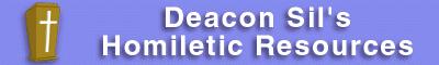 Deacon Sil's Homiletic Resources
